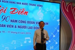Khai mạc Hội diễn nghệ thuật quần chúng Công đoàn Cơ quan NHNN Trung ương