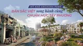 Mỹ Khê Angkora Park: Bản sắc Việt song hành cùng chuẩn mực Tây phương