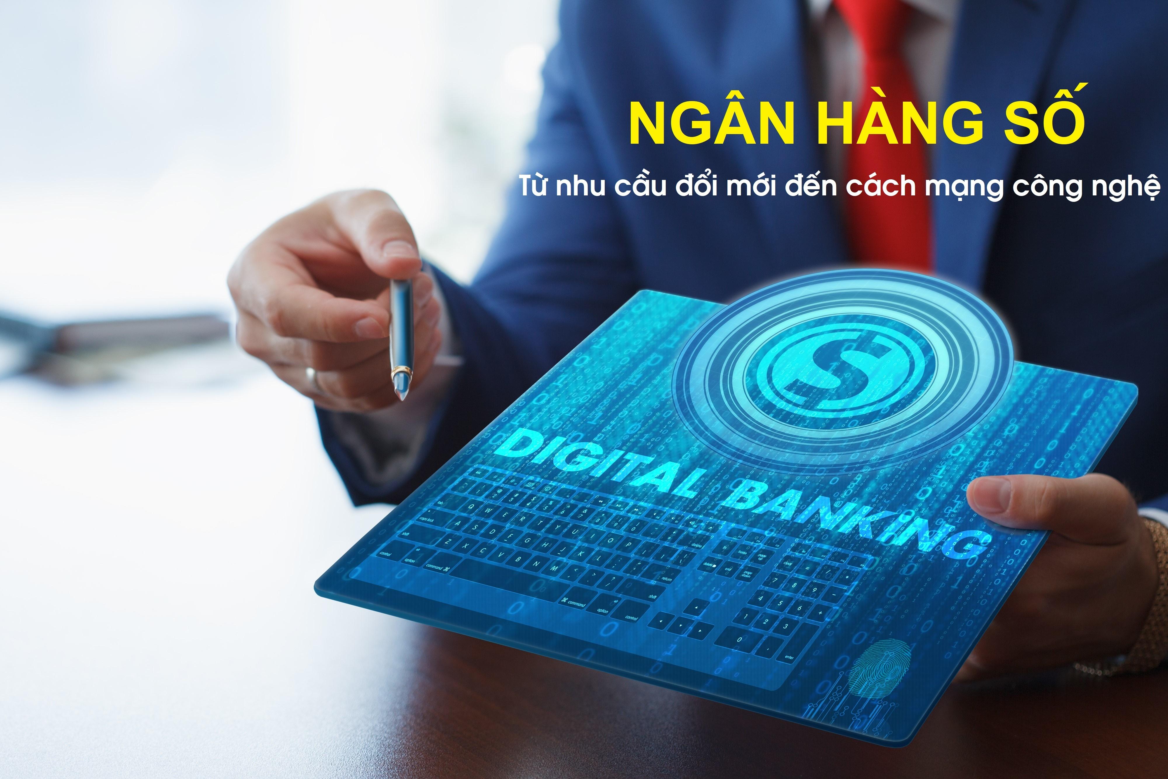 [eMagazine] Ngân hàng số: Từ nhu cầu đổi mới đến cách mạng công nghệ - Kỳ I