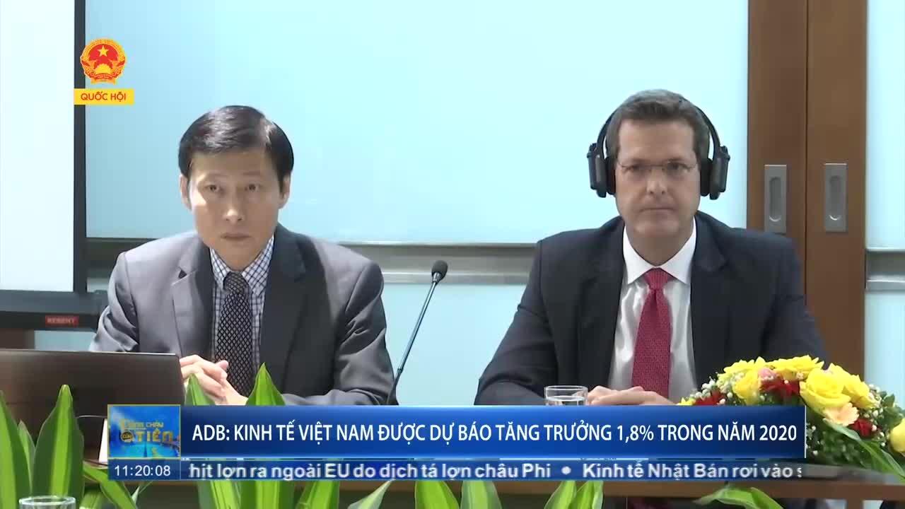 ADB: Kinh tế Việt Nam được dự báo tăng trưởng 1,8% trong năm 2020